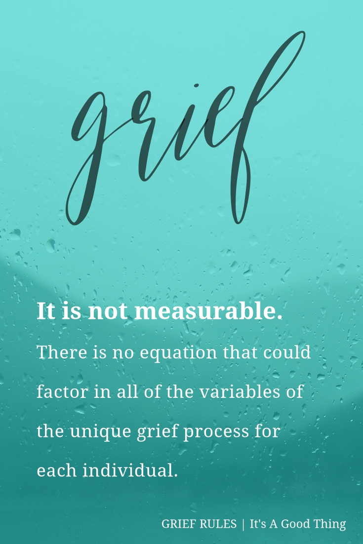 Grief Rules: It is not measurable