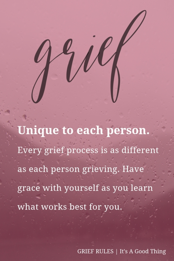 Grief Rules: Grief is unique to each person